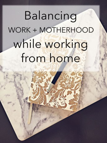 Balancing work & motherhood while working from home